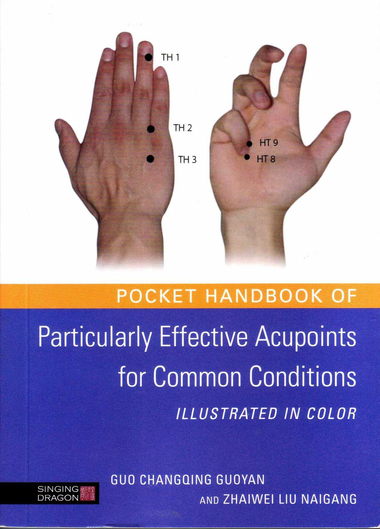 Pocket Handbook of Particulary Effective Acupoints for ...